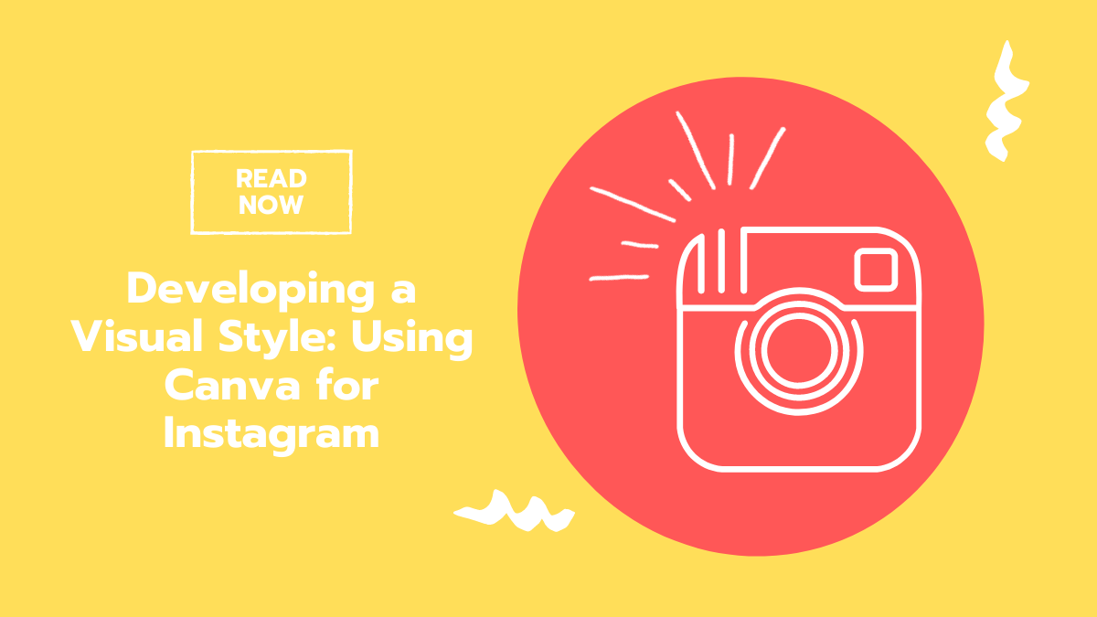 Developing a Visual Style: Using Canva for Instagram