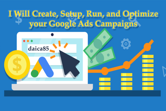Create, Setup, Run, and Optimize your Google Ads C...