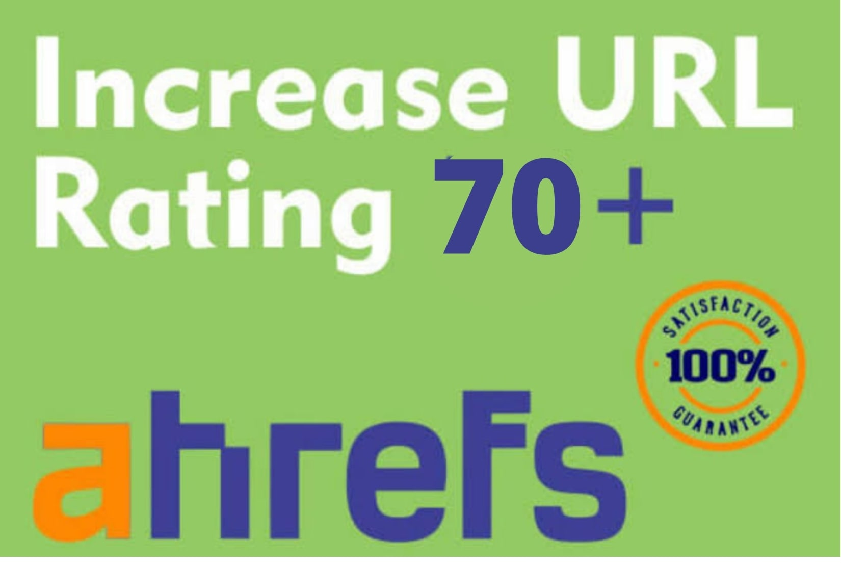 I will increase url rating ahrefs ur to 70 plus without google links