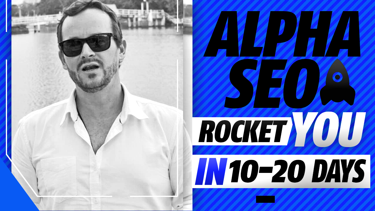 The ORIGINAL Alpha SEO - Rocket You To The Top In 10-20 Days
