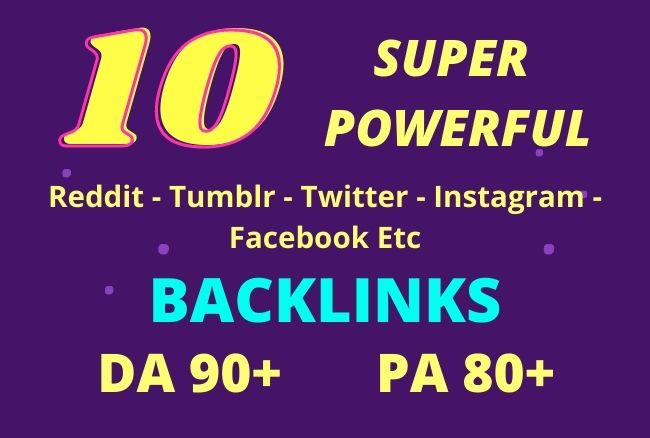 Get 10 SUPERSTRONG Reddit/Tumblr/Twitter/Facebook/Diggo DA 90+ Backlinks