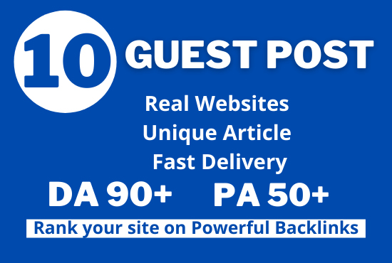 Write and Publish 10 High Guest Posts on DA 90+ With Powerful Backlinks