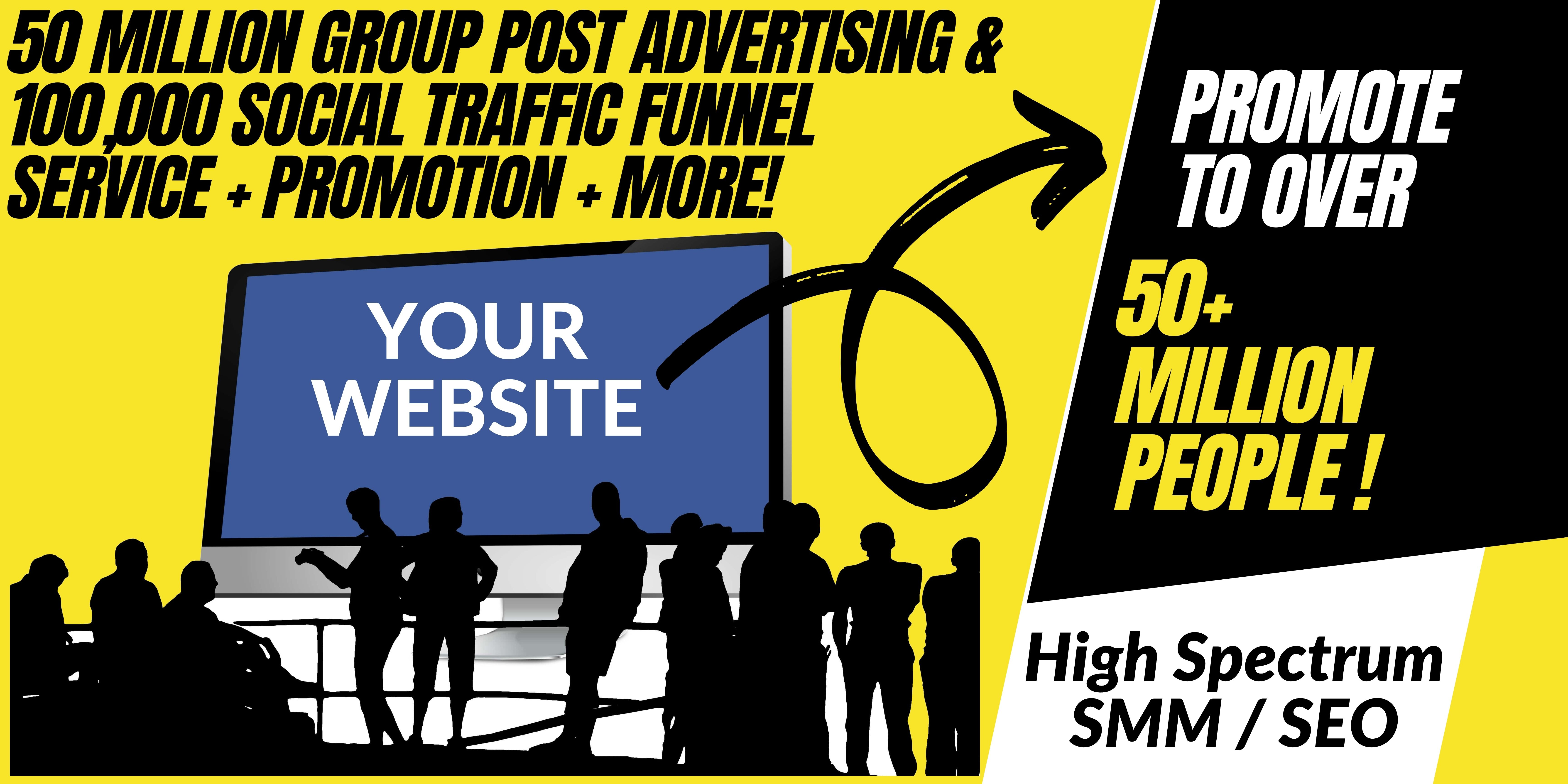 50 Million Group Post Advertising & 100,000 Social Traffic Funnel Service + Promotion + More