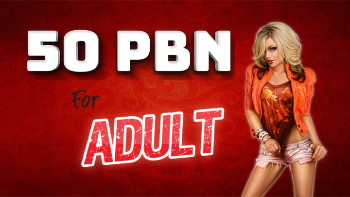 50 Dofollow PBN For Your Adult Niche Website