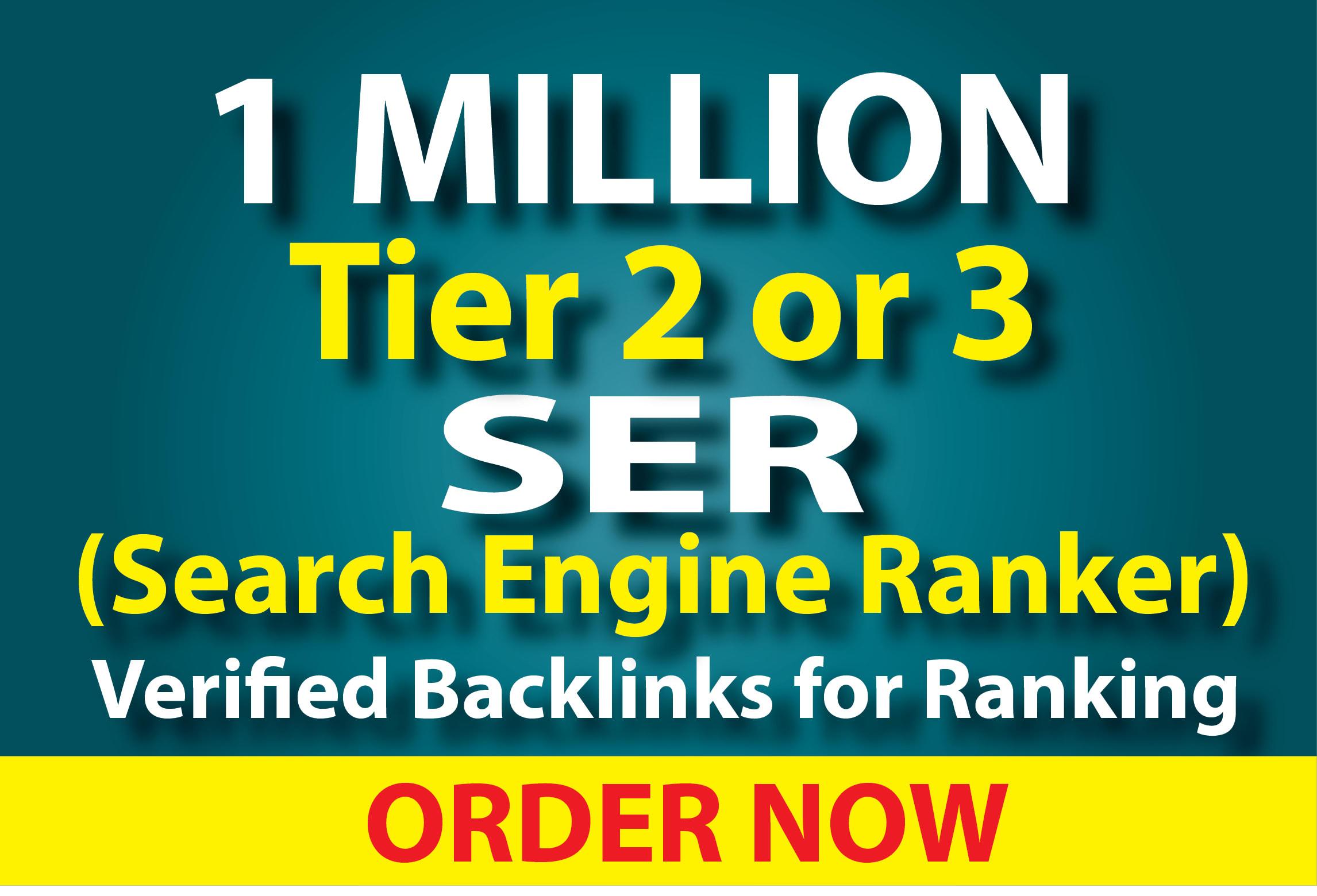Do 1 million tier 2 or 3 Ser GSA verified backlinks for ranking