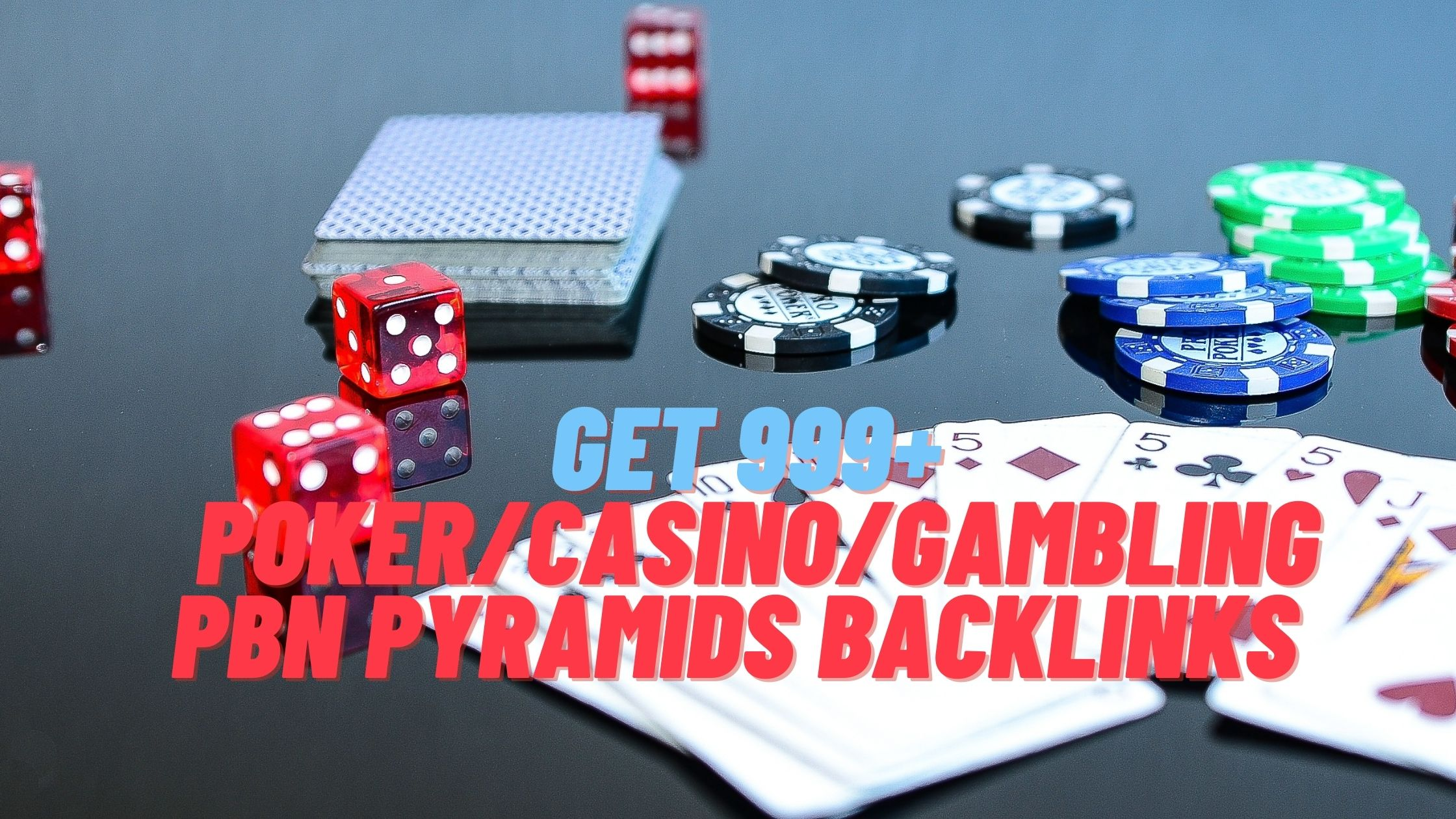 Get 999+ Poker/Casino/Gambling PBN Pyramids backlinks Super Boost for SERP Google Ranking