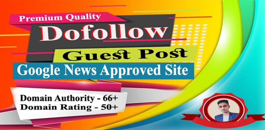 Premium dofollow guest post on DA 66 google news approved site
