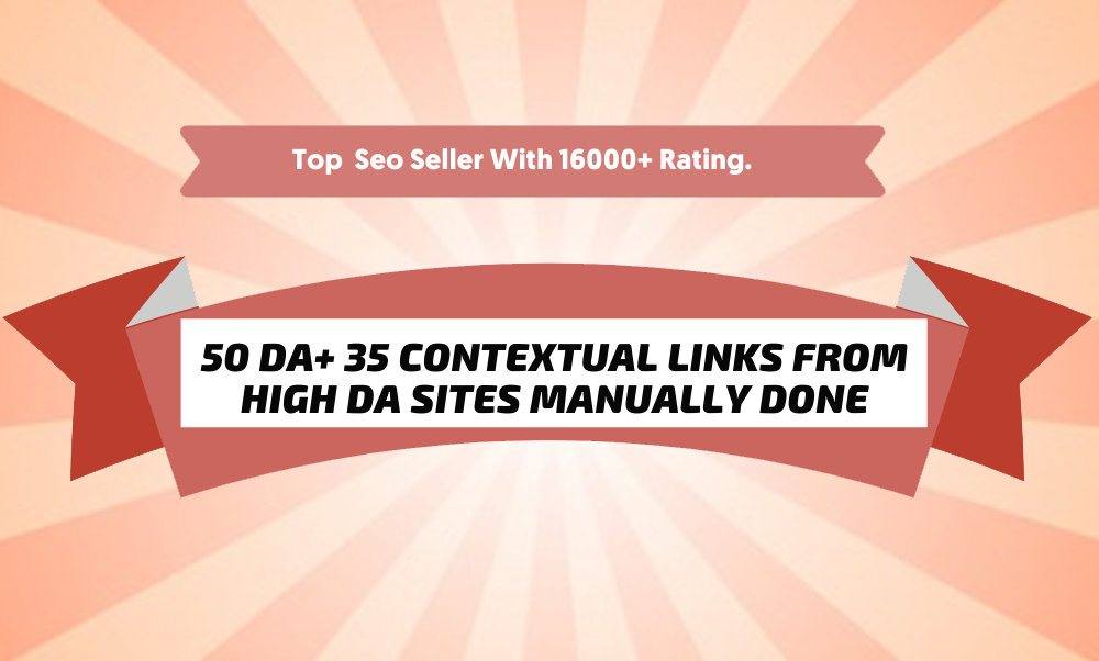 Provide 30 DA50+ MANUALLY Created Contextual Backlinks