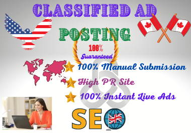 I will post your ads on top rank classified ad posting sites in the UK,  USA,  Canada.