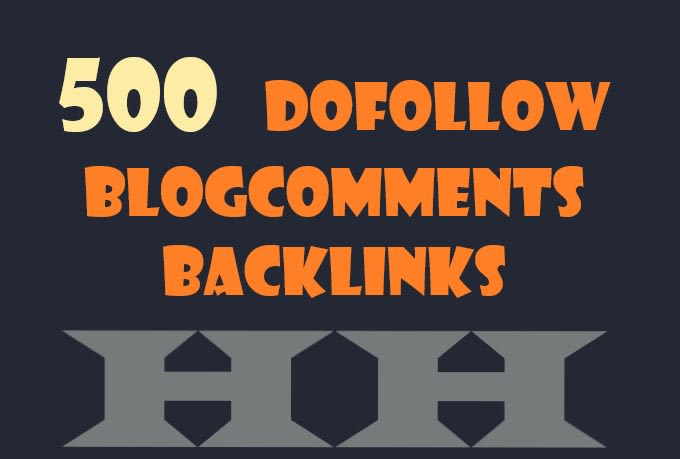 I Will Create 500 Blogcomments High Quality Dofollow Backlinks