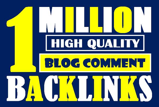 I will build 1 million tier1 blog comment backlinks for index on google