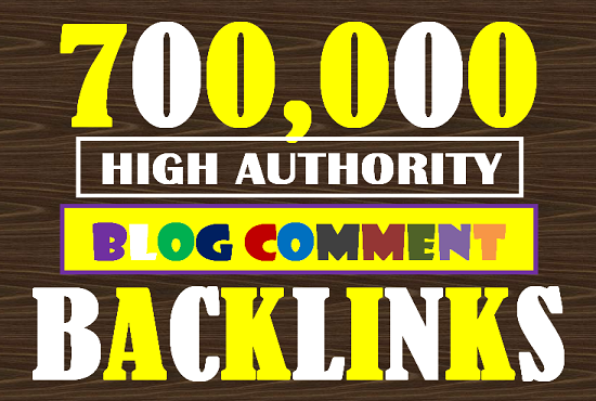 I will build 700K high authority dofollow bolg comment SEO backlinks
