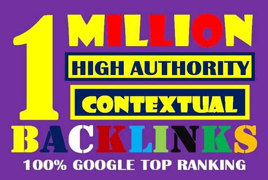 I will build 1 million high authority dofollow contextual SEO backlinks