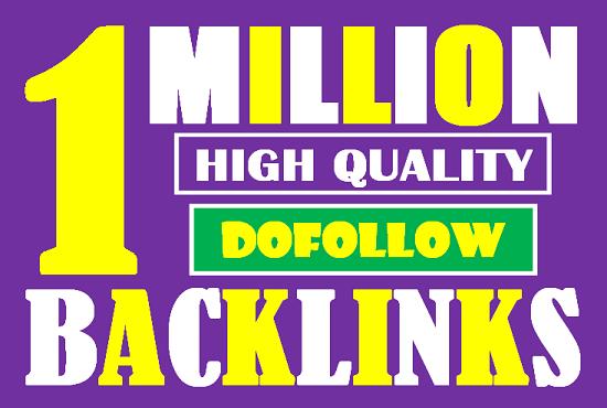 I will build 1 million tier1 high authority dofollow backlinks for google ranking