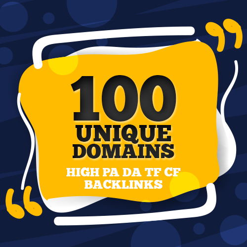 Increase Ranking with 100 Unique High Authority Backlinks on High PA DA TF CF (Upto 100)....