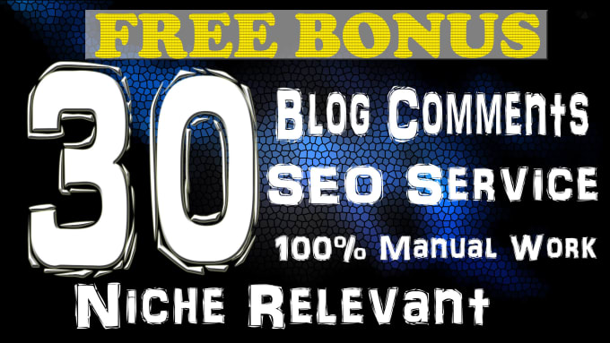 Create 30 niche relevant manual blog comment backlinks for google rank