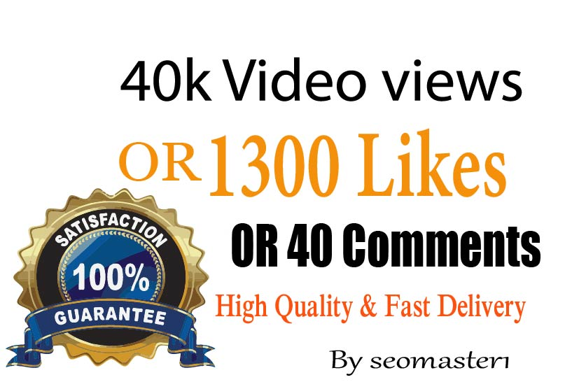 Instant 40k+ HQ social video views or 1300 likes or 40 comments social promotion