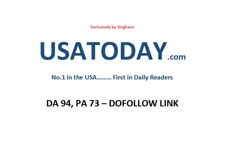 Publish on USA TODAY Usatoday. com DA 94,  DoFollow