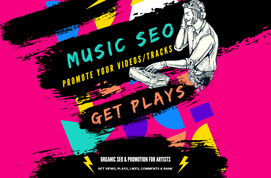 MONTHLY SEO AND PROMOTION FOR MUSIC,  ARTISTS AND VIDEOS