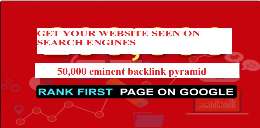 Rank Website On Google 1st Page With 50,000 eminent backlink pyramid