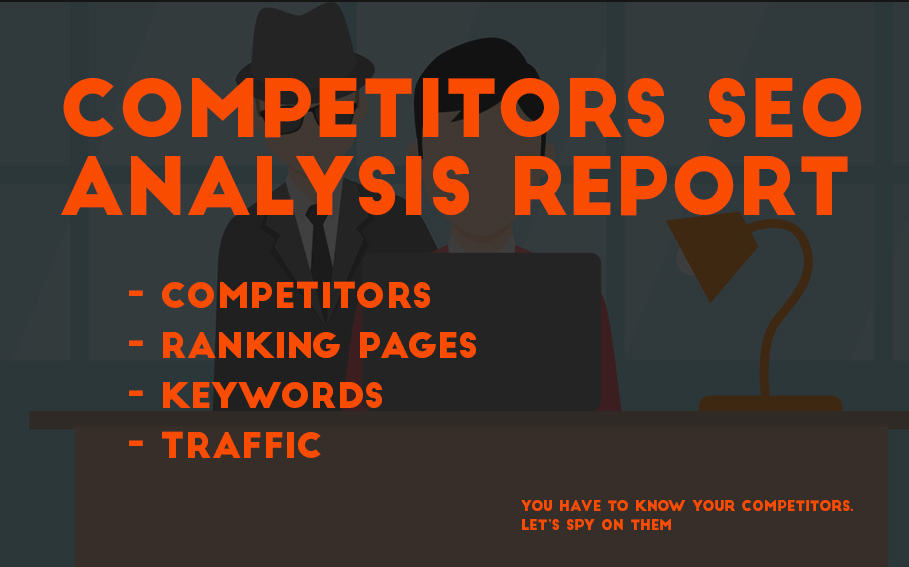 I will do professional competitors SEO report for you website