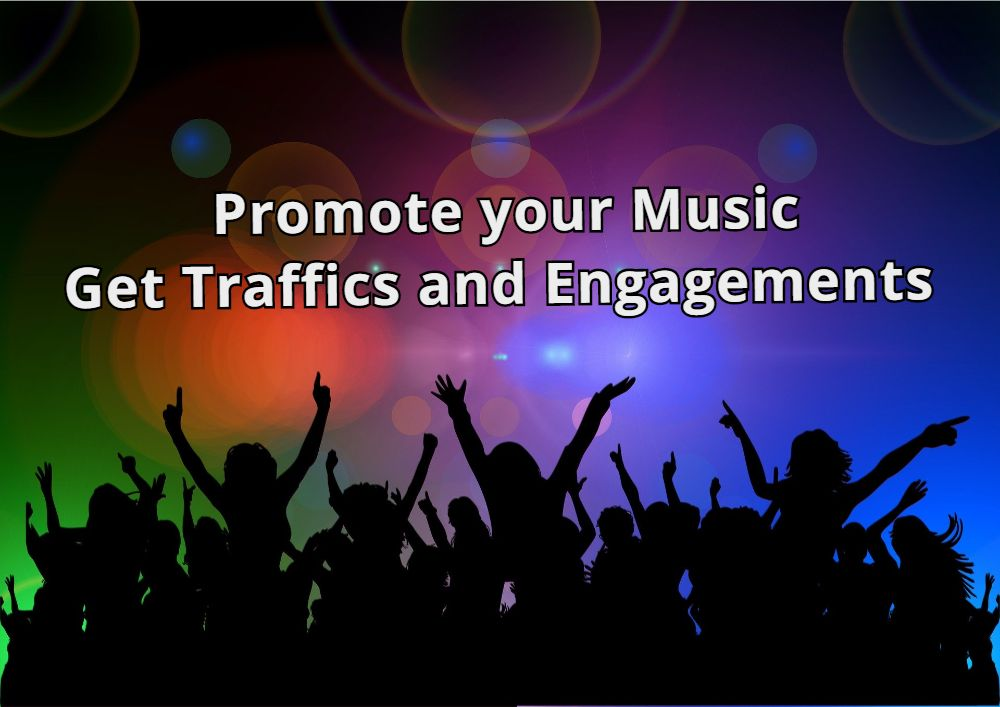 GET PROMOTED YOUR MUSIC- AND SOME ENGAGEMENTS