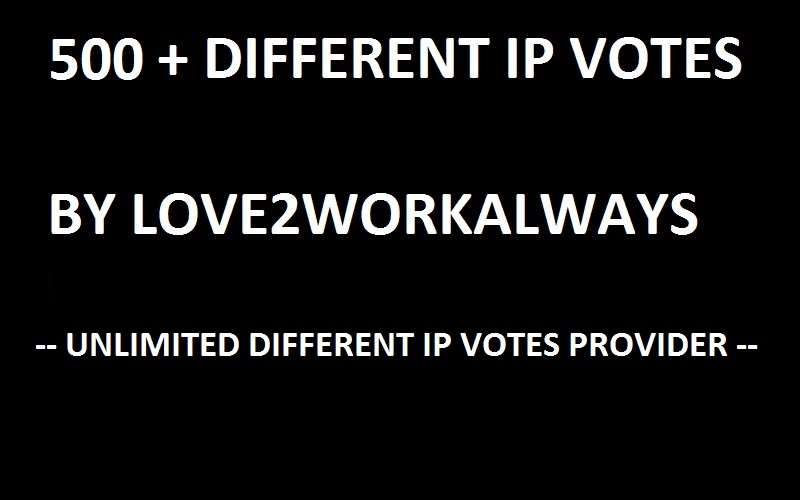 i will give you 500+ different IP votes on your online contest