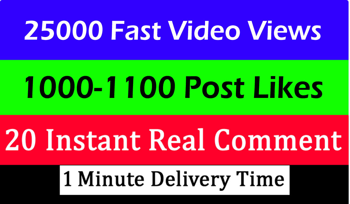 Instant 25k Video Views or 1000 likes or 20 comments Promotion in 1 minute