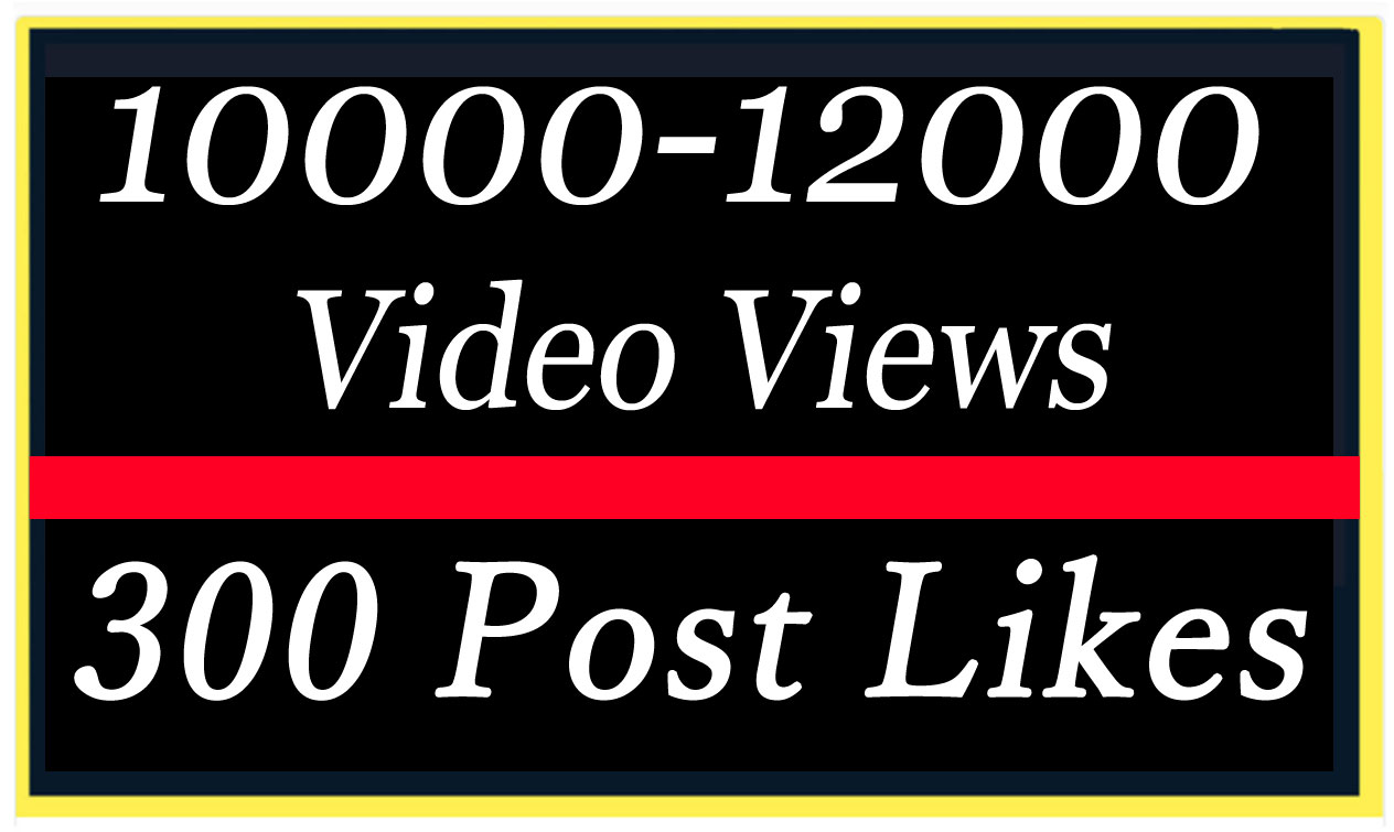 Instant 10000 to 12000 Video Views Promotion Or 300 Likes Marketing
