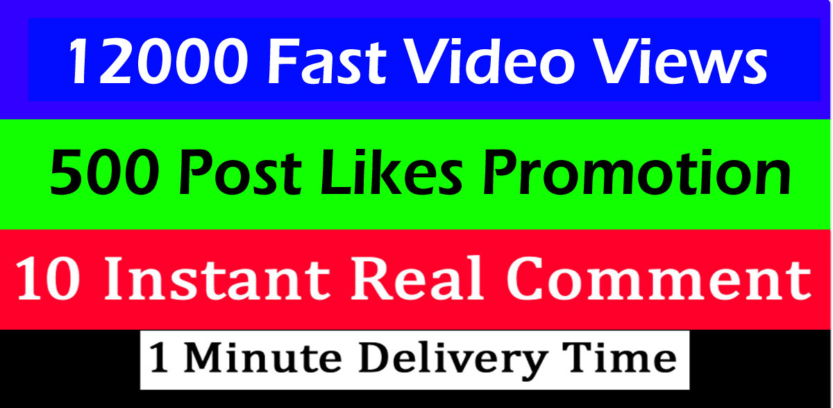 12k+ video views or 500+ Likes or 10 comments Social media promotion 1 min. delivery