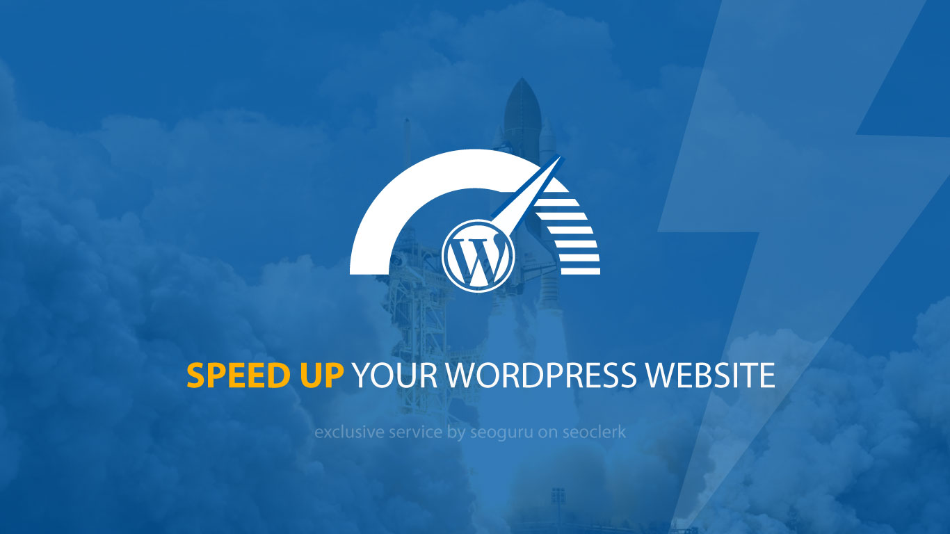 Speed Up Your Wordpress Website - 2X Speed Guaranteed