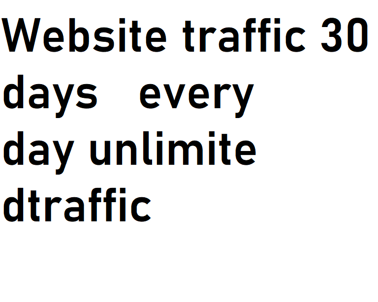 Unlimited website traffic for 30 days
