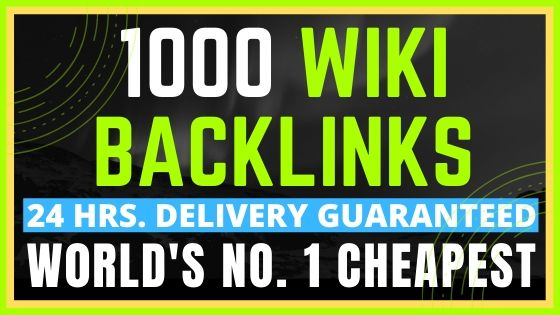 1000 Wiki Backlinks - 24 Hours Delivery Guaranteed or Money Back.
