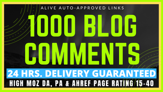 1000 Blog Comments - Alive Auto Approved High DA,  PA,  Ahref Page Rating