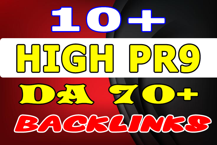 Latest 2019 create 10+ HIGH PR9 - DA 70+ Backlinks