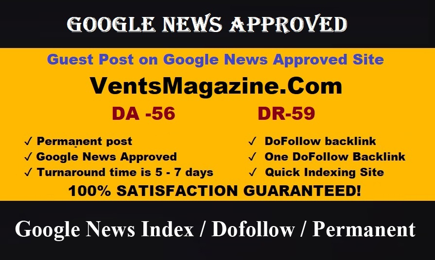Publish your Article on google news site Ventsmagazine DA 56 DR 59 Traffic 100k