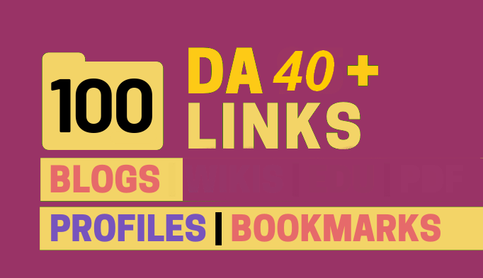 100+ High DA 40+ HQ Links to RANK your website