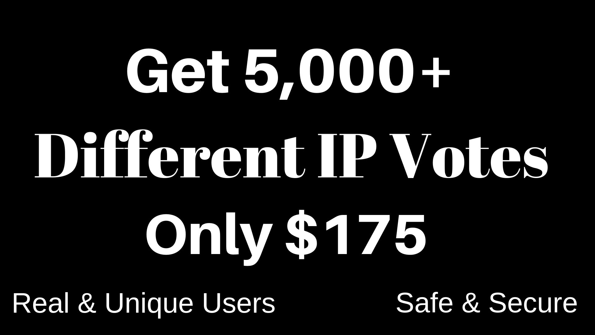 Get 5,000 unique IP Votes towards On Your Different IP voting Contest single click