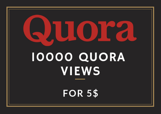 10K Quora Views - I'll provide 10000 Quora Answer Vie...