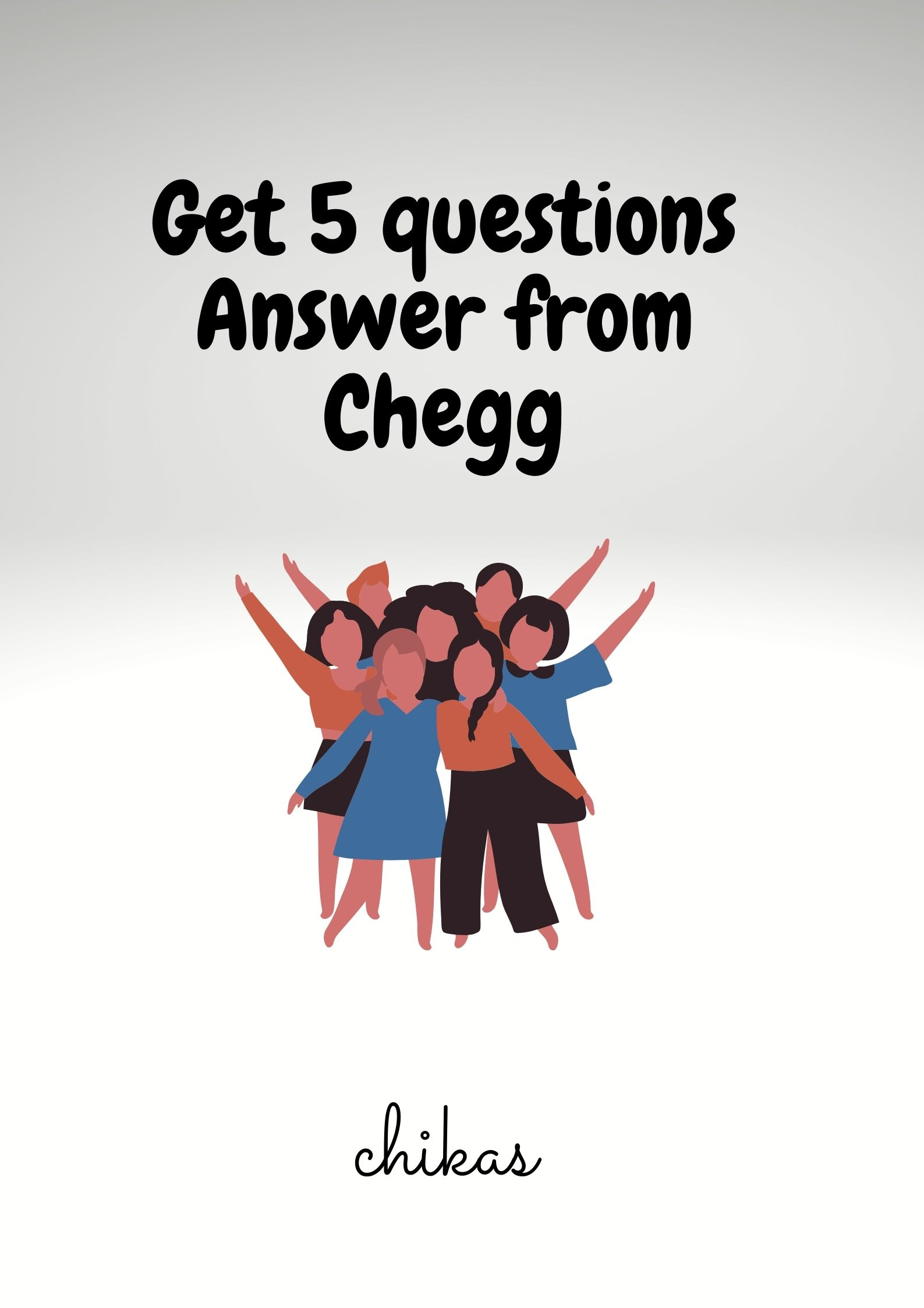 Will Get 5 Questions Answer from Chegg