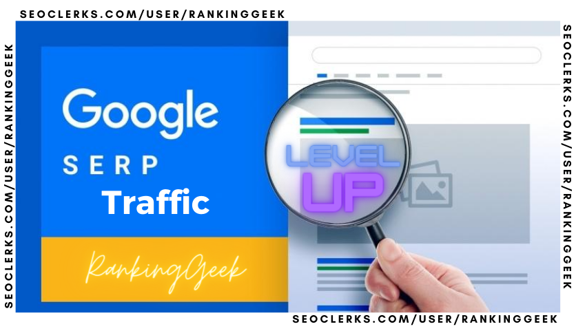 ORGANIC SERP Traffic,  BOOST YOU GOOGLE POSITION WITH REAL TRAFFIC