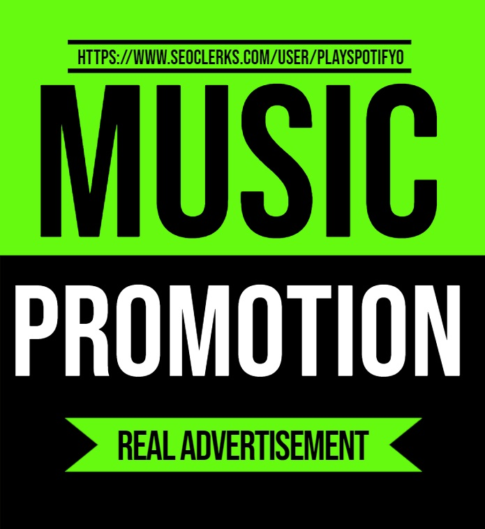High Quality Music Promotion With Real Advertisement