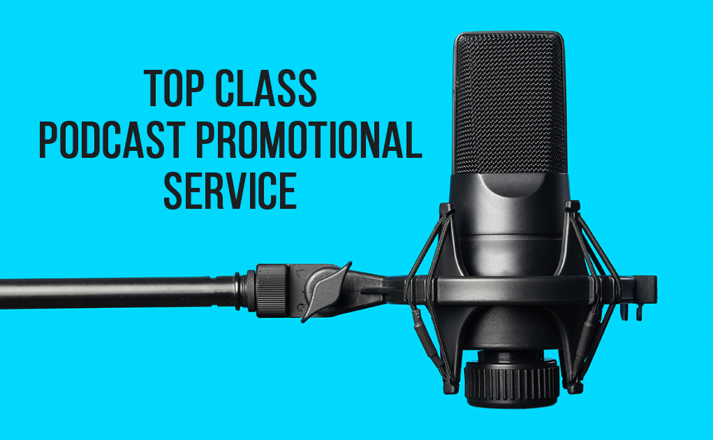 You will get a full time podcast promotion and advertising