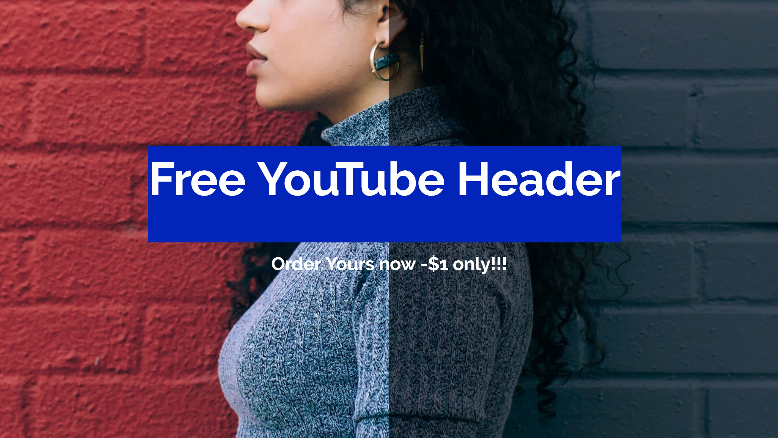 YouTube header 2 in one order in one single day