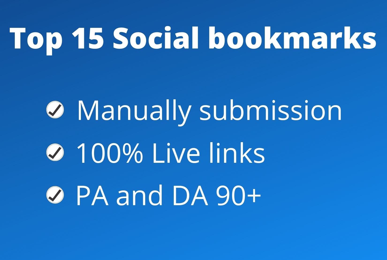 I will do Top 15 High Authority Social Bookmarking