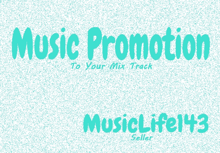 Music Promotion To Your Mix Track High Quality