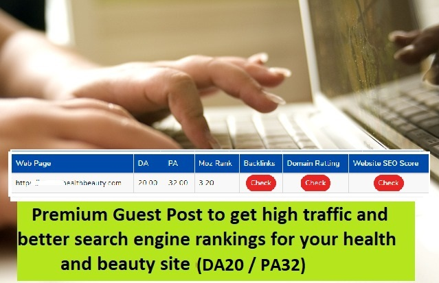 Premium Guest Post - Submit Your Article To High Quality Health and Beauty Blog (DA 21+/PA 32)