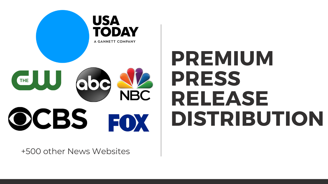 Press release distribution to USA today,  ABC,  CBS,  NBC,  CW,  FOX and 500 other news websites
