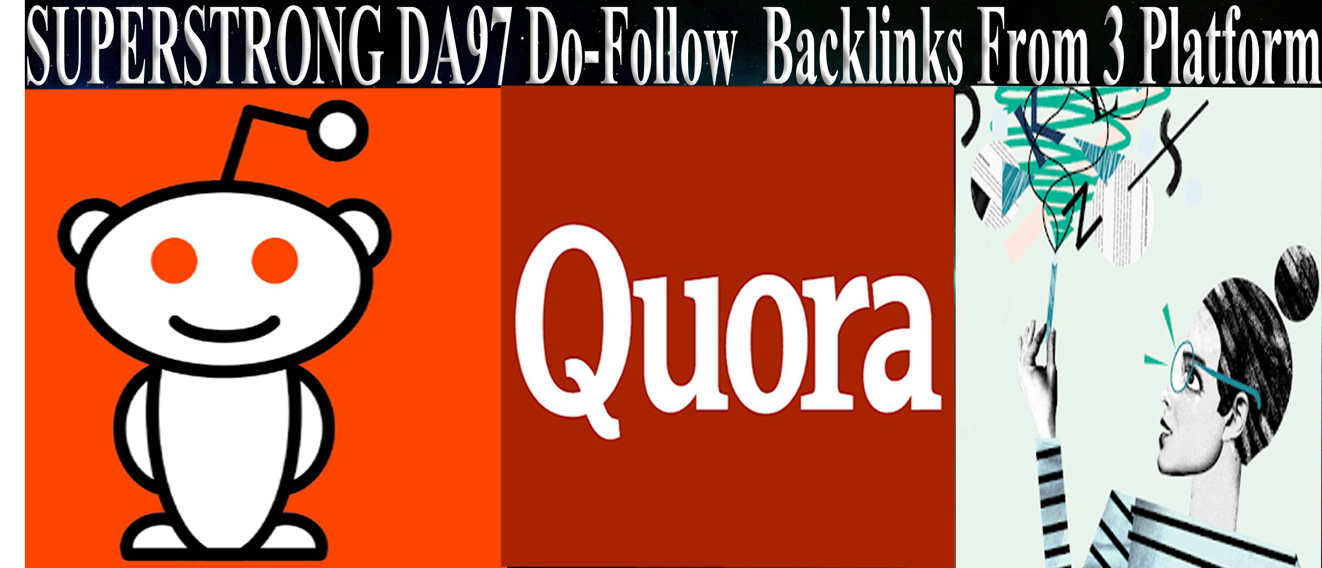 SUPERSTRONG DA97 Do-Follow Backlinks From 3 Platform