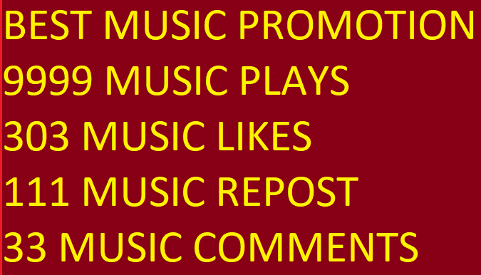 BEST MUSIC PROMOTION 9999 PLAY WITH 303 LIKES-FAVORITES 111 REPOST 33 COMMENTS ONLY FOR